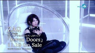 ZAQ / TVアニメ「トリニティセブン」オープニングテーマソング「Seven Doors」 PV