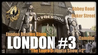 CYRO TORRES - LONDON #3 : ABBEY ROAD, BAKER STREET, LONDON BEATLES STORE & CAMDEN TOWN !