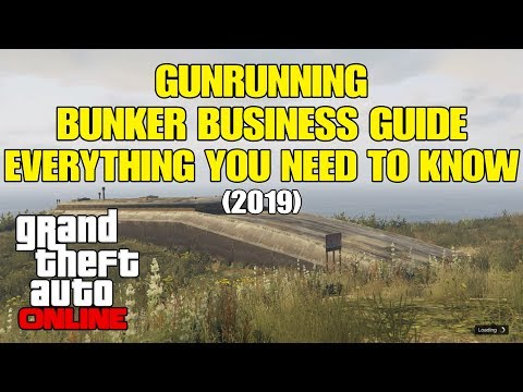 GTA Online - Gunrunning Bunker Business Guide Everything You Need To Know (2019)