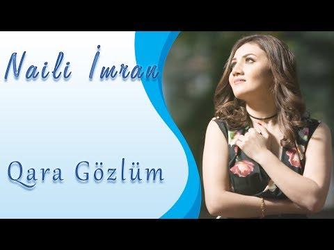 Naili Imran - Qara gozlum Official Audio