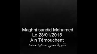 preview picture of video 'Lycé Maghni Sandid Mohamed | ثانوية مغني صنديد محمد | 28/01/2015 | عين تموشنت'