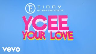 Ycee   Your Love (Lyric Video)