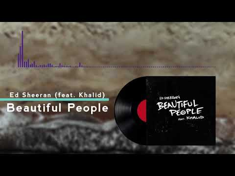 Ed Sheeran - Beautiful People (feat. Khalid) Audio HQ