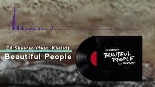 Ed Sheeran   Beautiful People (feat. Khalid) Audio HQ
