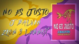 J Balvin - No Es Justo     Zion Y Lennox X Fer Palacio