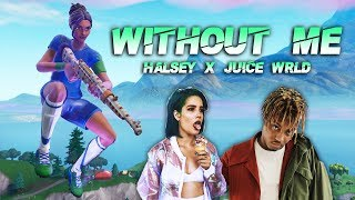 "Fortnite Montage   ""WITHOUT ME"" (Juice WRLD & Halsey)"