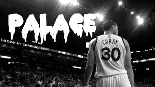 "Stephen Curry Mix - ""Palace"" ᴴᴰ"