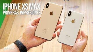 iPhone Xs MAX, Primeras Impresiones