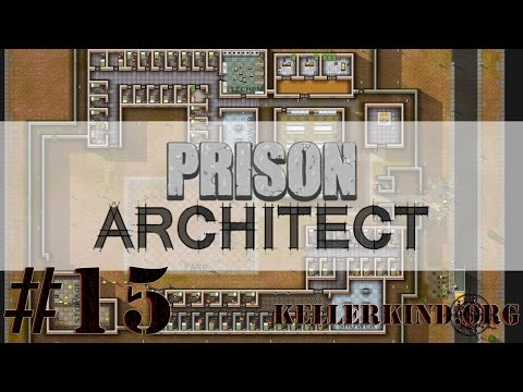 Prison Architect [HD] #015 – Überschuss ★ Let's Play Prison Architect