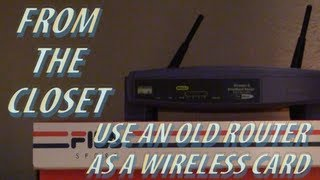Use an Old Router as A Wireless Card