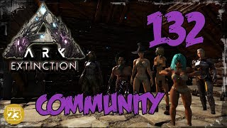 ARK Extinction - Stream Community Special | #132 | Let