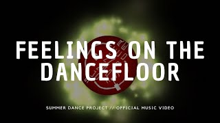 Feelings On The Dancefloor - summerdanceproject