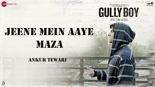Jeene Mein Aaye Maza | Ranveer Singh | Ankur Tewari