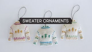 Day 2 | DIY Embroidered Felt Sweater Ornaments