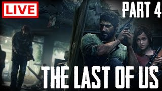 [LIVE] 🔴  The Last of Us Remastered - Part 4 [PS4 Pro]