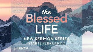 New Sermon Series: The Blessed Life