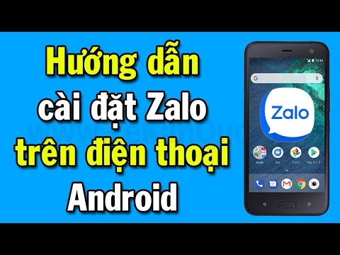 Hướng dẫn cài đặt Zalo trên Android 2019 mới nhất | Điện thoại Samsung, Oppo, HTC, Sony, LG...