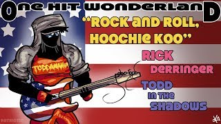 "ONE HIT WONDERLAND: ""Rock and Roll, Hoochie Koo"" by Rick Derringer"