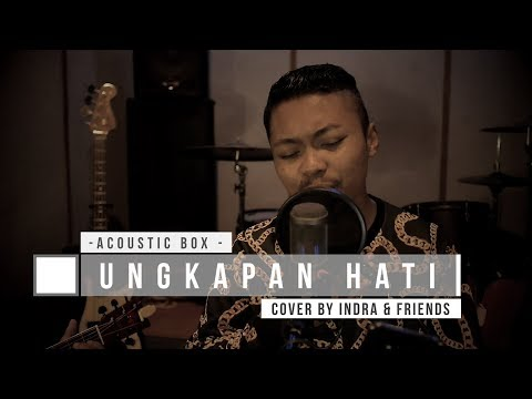 Ungkapan Hati - Mara Karma Cover By Indra & Friends | Dangdut Acoustic