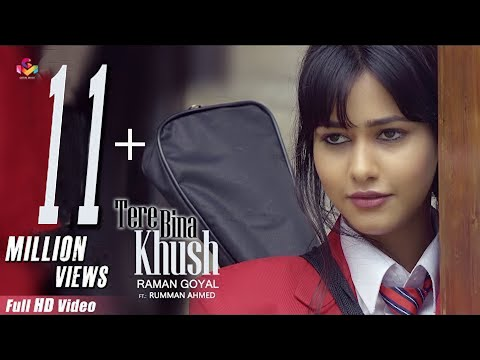 Raman Goyal - Tere Bina Khush(Full Video) |  New Punjabi Songs 2019 - Latest Punjabi Song 2019