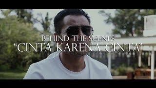 """Behind The Scenes MV """"Cinta Karena Cinta"""""""