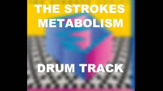 The Strokes Metabolism  | Drum Track |