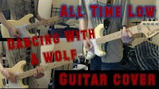 All Time Low - Dancing With A Wolf (Guitar Cover)