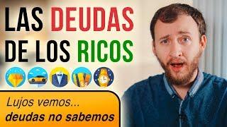 Video: Las DEUDAS De Los RICOS - Por Qué Es Tan Difícil Crear Riqueza A Pesar De Ganar MUCHO Dinero