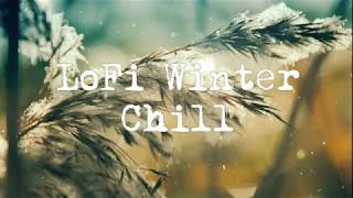 Lofi Winter Chill [LoFi / Chill / Instrumental / Jazzy]