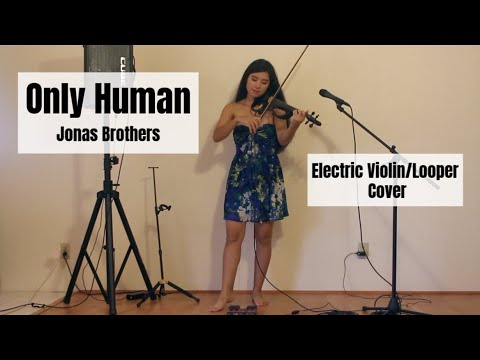 Only Human - Jonas Brothers (Looper/Electric Violin Cover by Kimberly Hope)