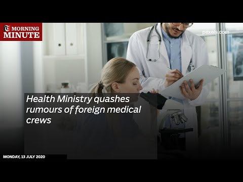 Health Ministry quashes rumours of foreign medical crews
