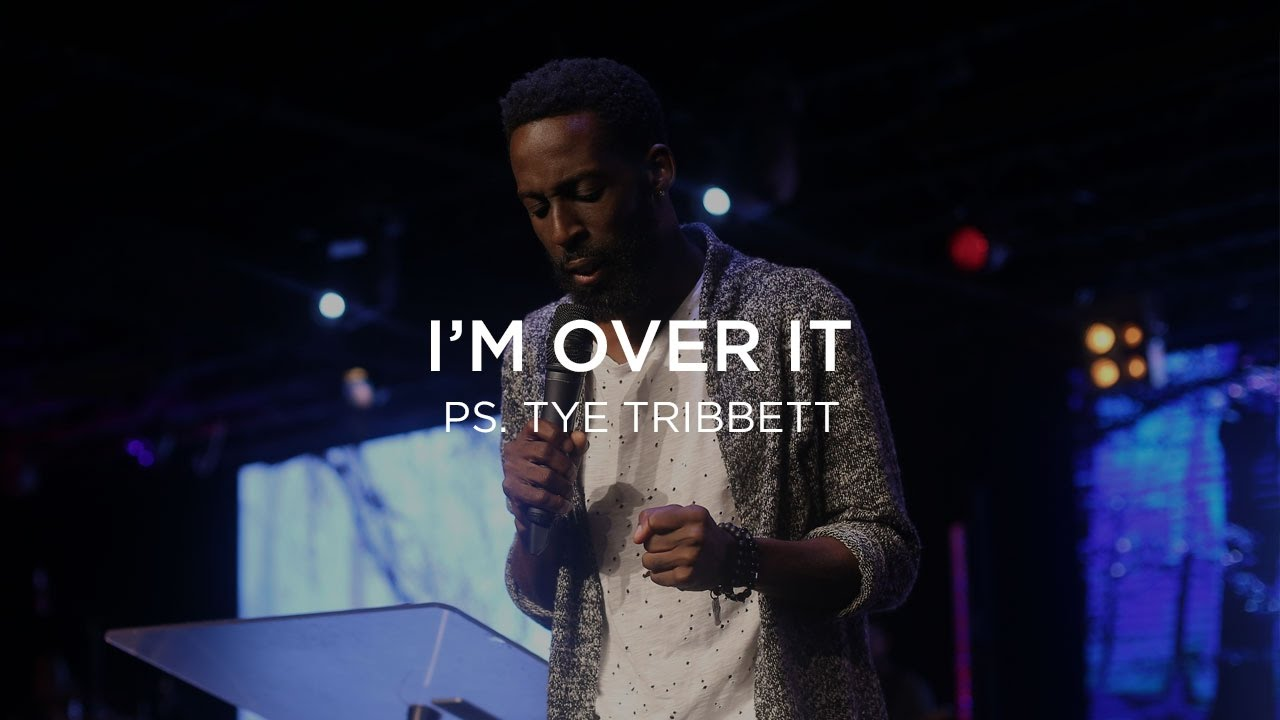 I'm Over It – Tye Tribbett