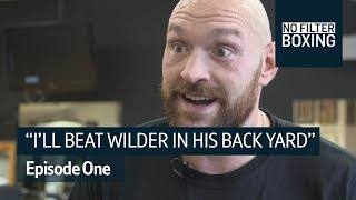 Fury: I'll go to America and knock Wilder out | No Filter Boxing, Episode One - Video Youtube