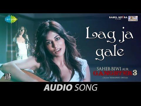 Lag Ja Gale   Audio   Saheb Biwi Aur Gangster 3   Sanjay Dutt   Chitrangada   Jonita Gandhi   Mahie