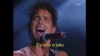 I am the Highway - Live - Tradução Português - Audioslave - Legenda - Chris Cornell