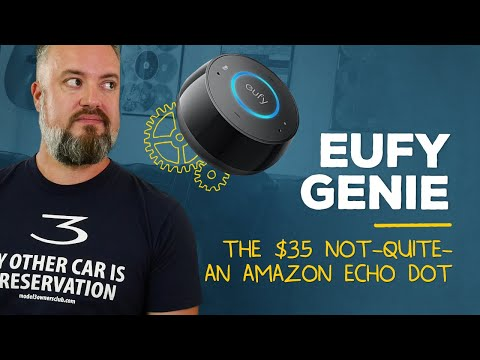 Eufy Genie Review: It's a $35 Echo Dot … mostly