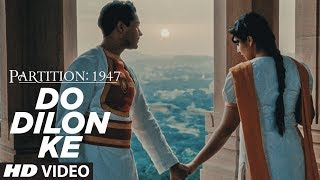Do Dilon Ke Video Song | Partition 1947 | Huma Qureshi,Om Puri,Hugh Bonneville,Gillian Anderson