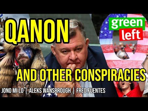 QAnon and Conspiracy Theories Within Our Society | Green Left Show #5