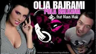Olja Bajrami - Pola Balkana zna da sam sama