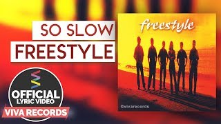 Freestyle —  So Slow [Official Lyric Video]