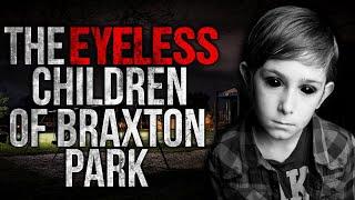 """The Eyeless Children of Braxton Park"" Creepypasta"