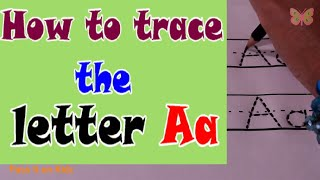 How To Trace The Letter Aa | Tracing Upper And Lower Case Letter Aa