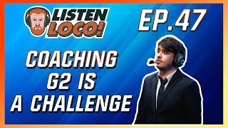 Listen Loco Ep.47 - A Late Host, LEC Finals, and the G2/Griffin Alliance? Ft. GrabbZ and Veteran