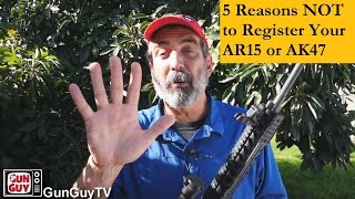5 Reasons NOT to register your AR15