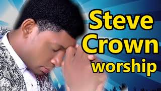 Steve Crown Non Stop Morning Devotion Worship songs 2018