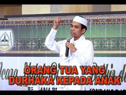 Inilah Kedurhakaan Orang Tua Kepada Anak - Ustadz Abdul Somad, Lc. MA
