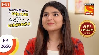 Taarak Mehta Ka Ooltah Chashmah - Ep 2666 - Full Episode - 13th February, 2019