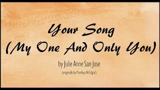 Your Song (My One And Only You) - Julie Anne San Jose  (Video Lyrics)