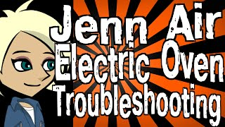 Jenn Air Electric Oven Troubleshooting