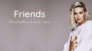 FRIENDS - Marshmello & Anne Marie | Lyrics